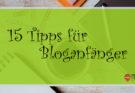 Blog starten: 15 Tipps
