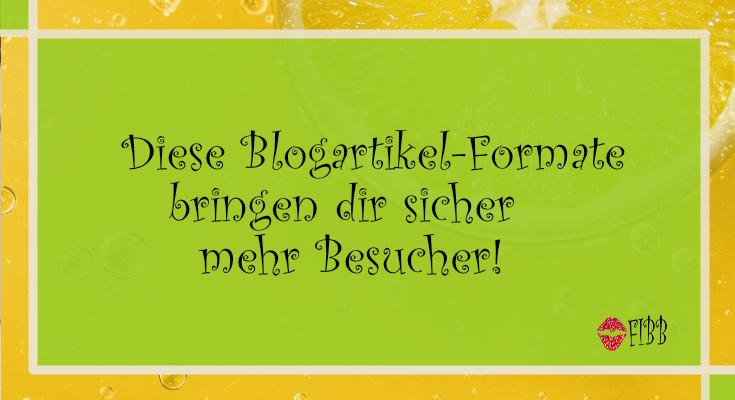 Diese Blogartikel-Formate bringen dir sicher mehr Besucher!